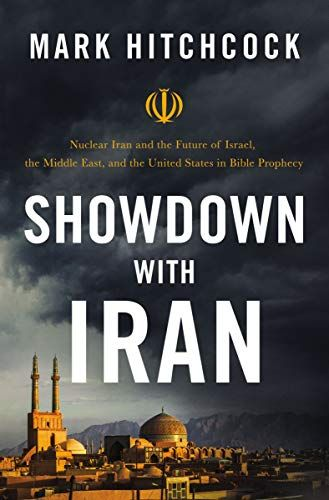 Showdown with Iran: Nuclear Iran and the Future of Israel, the Middle East, and the United States in Bible Prophecy by [Mark Hitchcock]
