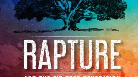 My New Book is Now Available: 'The Rapture and the Fig Tree Generation'
